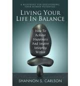 Living Your Life In Balance Shannon Carlson